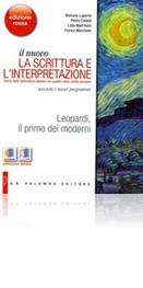 Il nuovo La scrittura e l'interpretazione - Edizione Rossa - Leopardi, il primo dei moderni